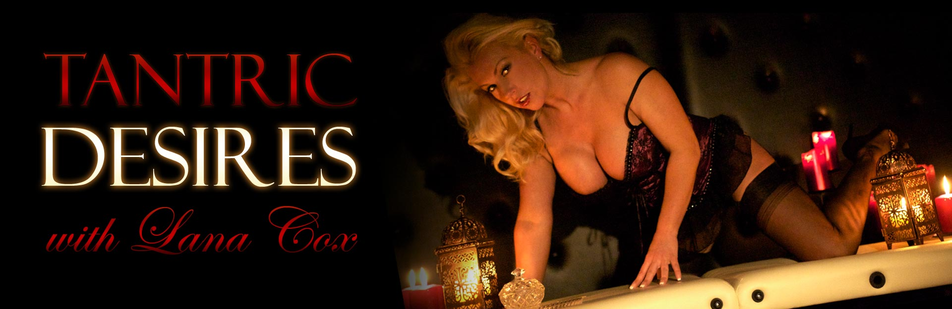 Tantric Massage at Tantric Desires with Lana Cox